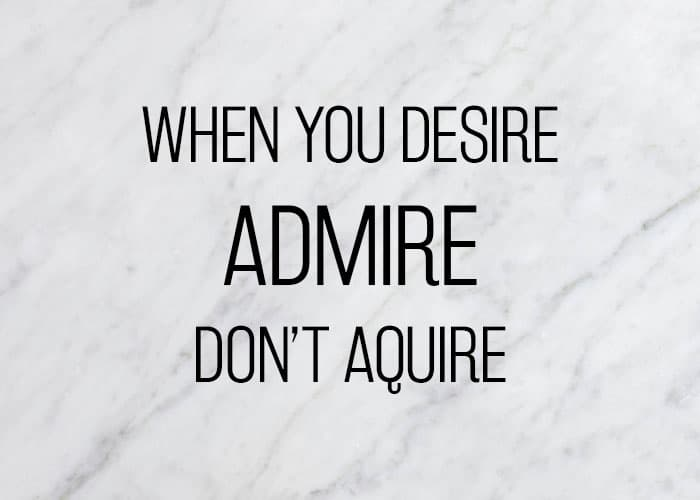 citation less is more - admire don't aquire