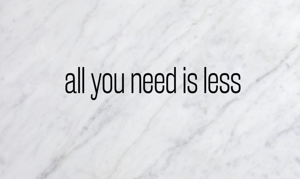 All you need is less - Less is More Citation